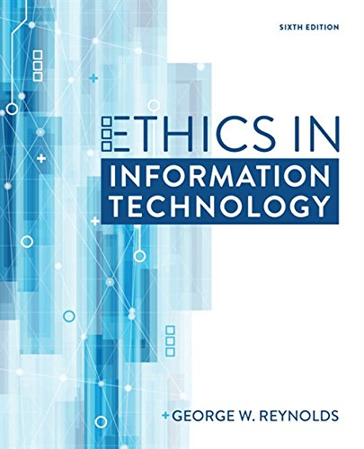 Compare Textbook Prices for Ethics in Information Technology 6 Edition ISBN 9781337405874 by Reynolds, George