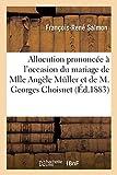 Allocution prononcée à l'occasion du mariage de Mlle Angèle Muller et de M. Georges Choisnet (Histoire) (French Edition)