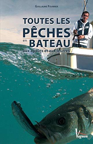 Toutes les pêches en bateau : Aux Appâts et aux leurres