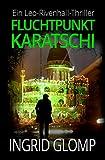 Fluchtpunkt Karatschi (Leo-Rivenhall-Thriller 1)