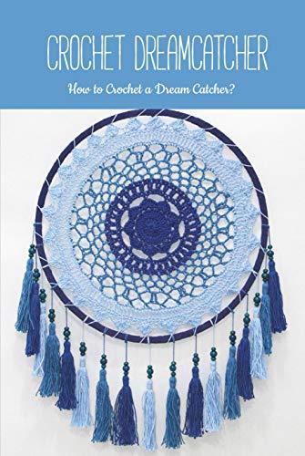 Crochet Dreamcatcher: How to Crochet a Dream Catcher?: DIY Tutorial