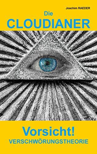 Die CLOUDIANER: Vorsicht! Verschwörungstheorie