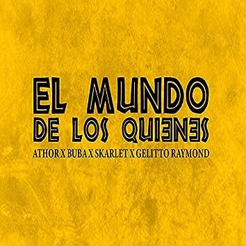 El Mundo De Los Quienes (feat. Buba, Skarlet & Gelitto Raymond)