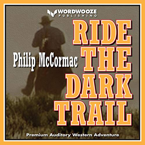 Ride the Dark Trail audiobook cover art