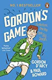 Gordon's Game: The hilarious rugby adventure book for children aged 9-12 who love sport (English Edition)