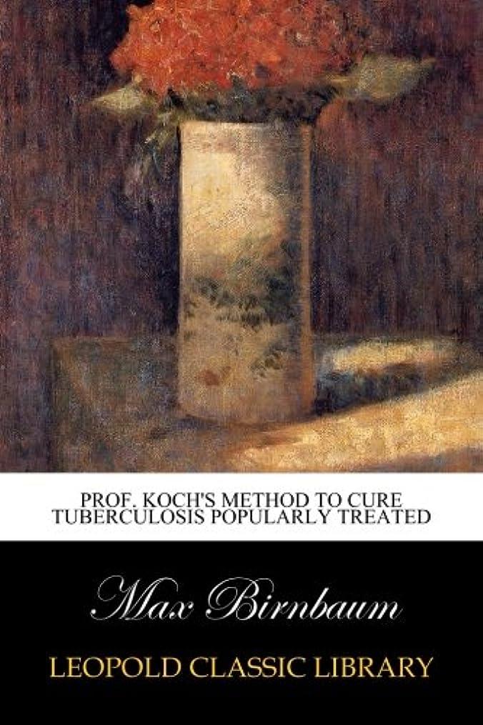 どれかスロベニア農業のProf. Koch's Method to Cure Tuberculosis Popularly Treated