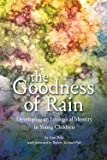 The Goodness of Rain