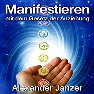 Manifestieren mit dem Gesetz der Anziehung                   Autor:                                                                                                                                 Alexander Janzer                               Sprecher:                                                                                                                                 Jürgen Kalwa                      Spieldauer: 1 Std. und 27 Min.     408 Bewertungen     Gesamt 4,3