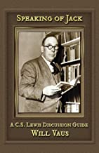 Speaking of Jack: A C. S. Lewis Discussion Guide
