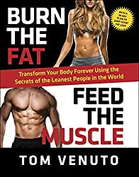 burn the fat feed the muscle, tom venuto