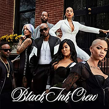 Black Ink Crew (Official VH1 Theme)