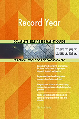 Record Year All-Inclusive Self-Assessment - More than 670 Success Criteria, Instant Visual Insights, Comprehensive Spreadsheet Dashboard, Auto-Prioritized for Quick Results