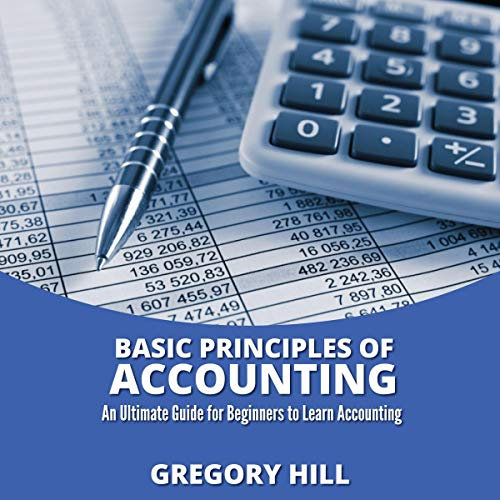 Basics Principles of Accounting Audiobook By Gregory Hill cover art