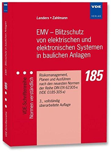EMV - Blitzschutz von elektrischen und elektronischen Systemen in baulichen Anlagen: Risiko-Management, Planen und Ausführen nach den neuesten Normen ... (VDE-Schriftenreihe – Normen verständlich)