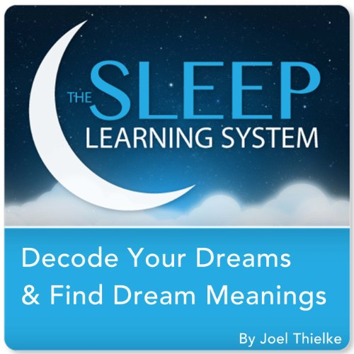 Decode Your Dreams & Find Dream Meanings with Hypnosis, Meditation, and Affirmations cover art