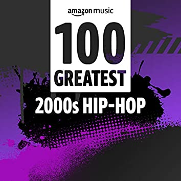 100 Greatest 00s Hip-Hop