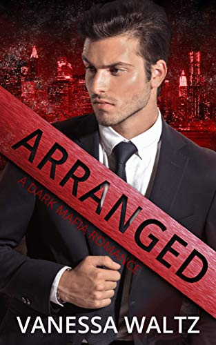 Arranged: A Dark Mafia Romance Comedy Holidays Romantic Suspense