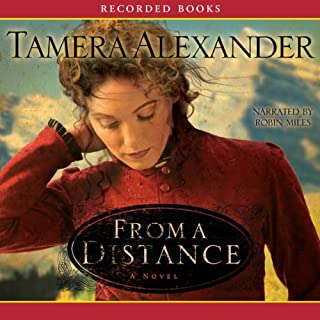 From a Distance                   By:                                                                                                                                 Tamera Alexander                               Narrated by:                                                                                                                                 Robin Miles                      Length: 13 hrs and 30 mins     240 ratings     Overall 4.5
