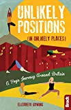 Unlikely Positions: A Yoga Journey Around Britain (Bradt Travel Guide)