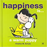 Happiness is a Warm Puppy (Peanuts Gift Books S.)