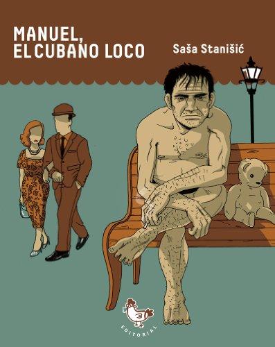 Manuel, el cubano loco (Spanish Edition)
