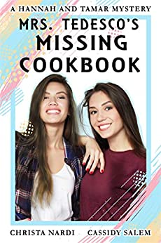 Mrs. Tedesco's Missing Cookbook (A Hannah and Tamar Mystery 2) by [Christa Nardi, Cassidy Salem]