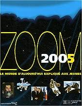 Zoom 2005: Le Monde D'Aujourd'Hui Explique Aux Jeunes (French Edition)