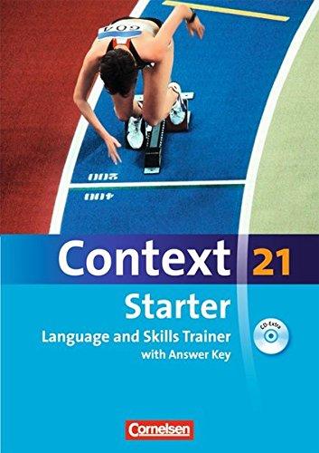 Context 21 - Starter: Language and Skills Trainer: Workbook mit CD-Extra - mit Answer Key. CD-Extra mit Hörtexten und Vocab Sheets