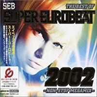 Best Of Super Eurobeat 2002 by Best of Super Eurobeat 2002 (2002-11-13)