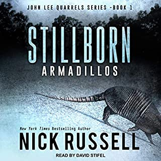 Stillborn Armadillos     John Lee Quarrels Series, Book 1              By:                                                                                                                                 Nick Russell                               Narrated by:                                                                                                                                 David Stifel                      Length: 8 hrs and 18 mins     15 ratings     Overall 3.7