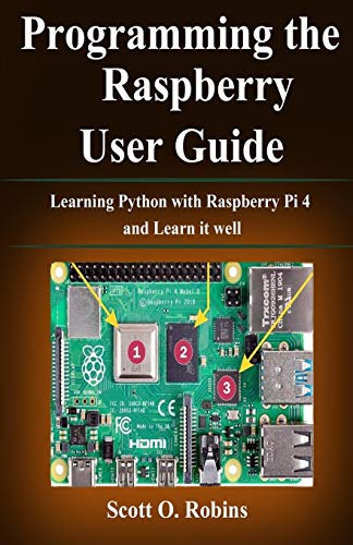 Programming the Raspberry Pi 4: Learning Python with Raspberry Pi...