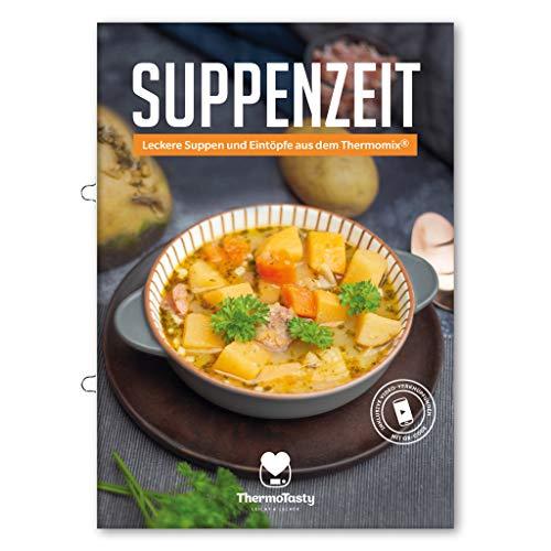 ThermoTasty Suppenzeit: Leckere Suppen und Eintöpfe aus dem Thermomix® Abwechslungsreiche Suppen für die Familie, schnell und einfach zubereitet inkl. Videos