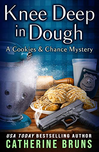 Knee Deep in Dough (Cookies & Chance Mysteries Book 10) by [Catherine Bruns]