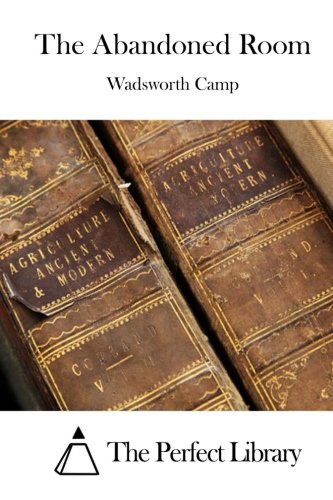 Ii5ok Free Download The Abandoned Room By Wadsworth Camp Yajpevi
