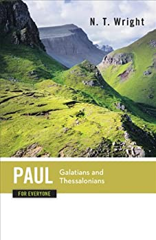 Paul for Everyone  Galatians and Thessalonians  The New Testament for Everyone