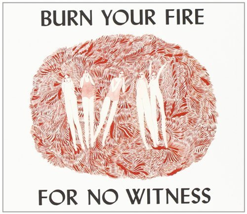 Burn Your Fire For No Witness by Angel Olsen (2014-05-04)