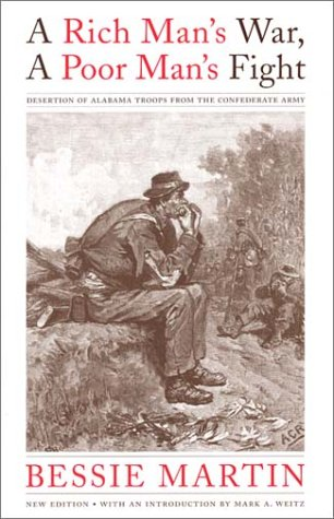 A Rich Man's War, A Poor Man's Fight: Desertion of Alabama Troops from the Confederate Army (Library Alabama Classics)