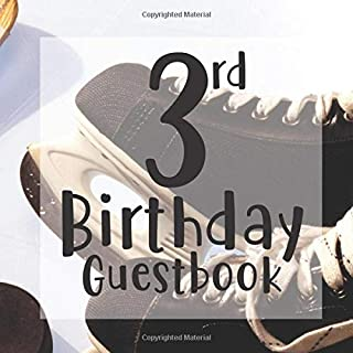 3rd Birthday Guestbook: Ice Hockey Skating Sports Fan Themed - Third Party Baby Anniversary Event Celebration Keepsake Book - Family Friend Sign in ... W/ Gift Recorder Tracker Log & Picture Space
