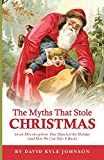 Image of The Myths That Stole Christmas