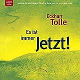 Es ist immer Jetzt!: Audios der Vorträge in Zürich und Bern vom 11. + 15. Mai 2004