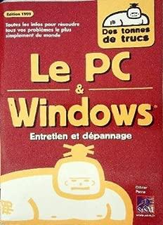 Le PC & Windows : Entretien et dépannage (Des tonnes de trucs)
