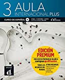 Aula internacional Plus 3 (B1). Libro del alumno edición Premium: Internationale Ausgabe. Libro del alumno + audios y vídeos online + Premium