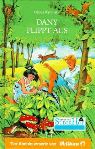 Neues vom Süderhof, Bd.41, Dany flippt aus