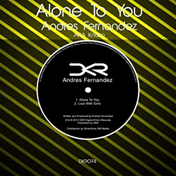 Alone to You