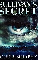 Sullivan's Secret: Large Print Hardcover Edition