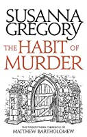 The Habit of Murder: The Twenty Third Chronicle of Matthew Bartholomew (Chronicles of Matthew Bartholomew)