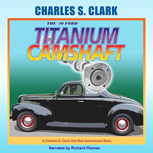 The '40 Ford Titanium Camshaft audiobook cover art