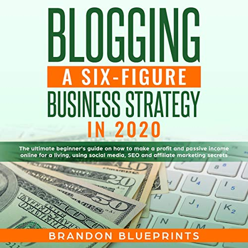 Blogging a 6 Figure Business Strategy in 2020 cover art