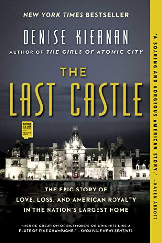 The Last Castle: The Epic Story of Love, Loss, and American Royalty in the Nation