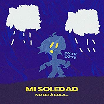 """""""Mi Soledad No Está Sola..."""""""